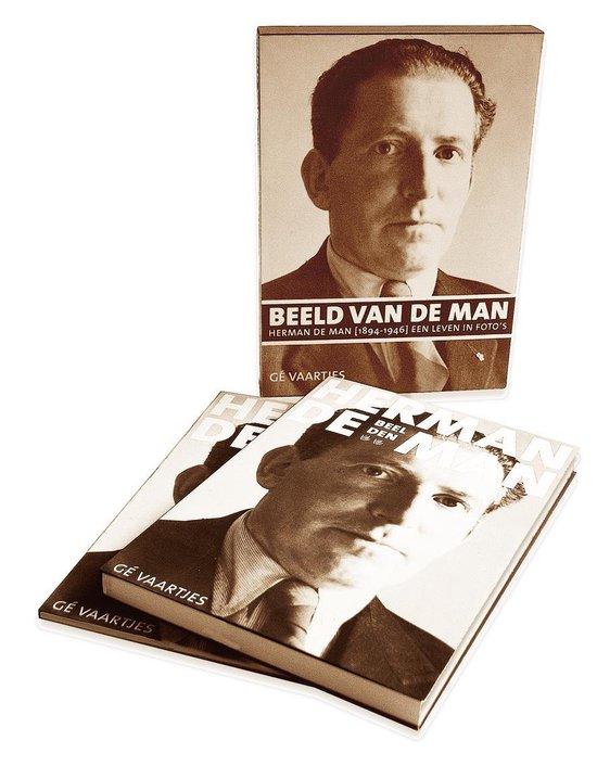 Beeld van De Man. Herman de Man (1898-1946), een leven in foto's. - G. Vaartjes |