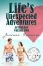 Life's Unexpected Adventures Volume 2