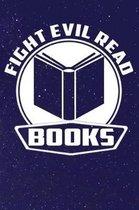 Fight Evil Read Books