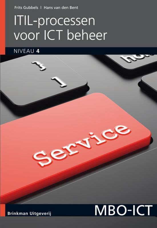 MBO-ICT - ITIL-processen voor ICT-beheer - Frits Gubbels |