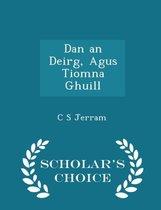 Dan an Deirg, Agus Tiomna Ghuill - Scholar's Choice Edition