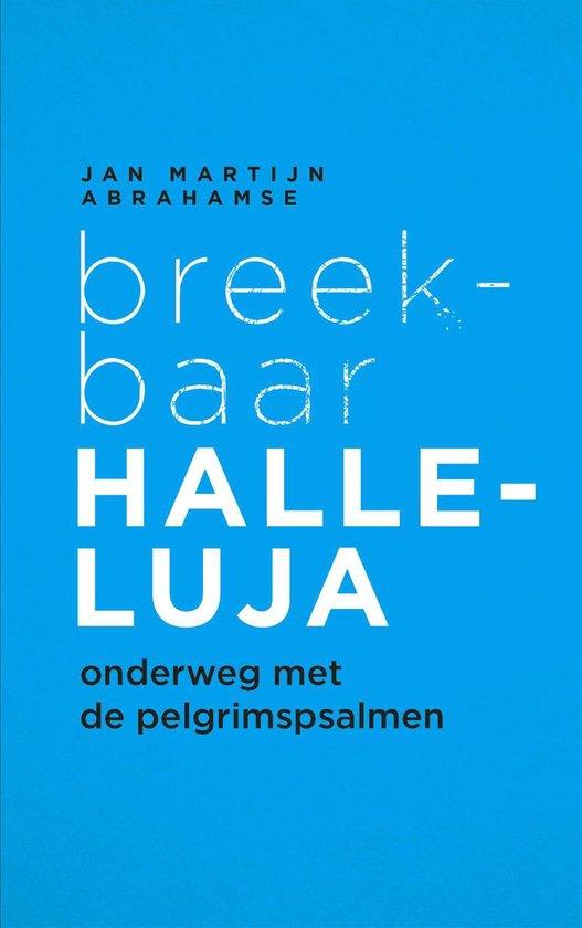 Breekbaar Halleluja - Jan Martijn Abrahamse  