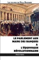 Le Parlement aux mains des banques & L'equivoque revolutionnaire