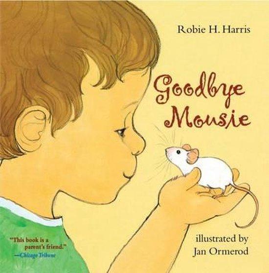 Boek cover Goodbye Mousie van Robie H. Harris (Paperback)