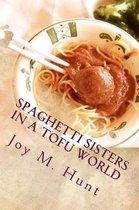 Spaghetti Sisters in a Tofu World