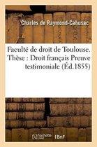 Faculte de droit de Toulouse. These pour le doctorat. Droit francais Preuve testimoniale.