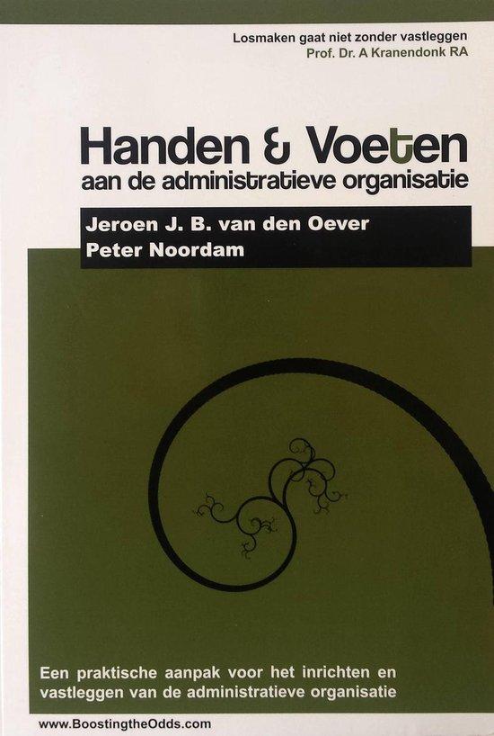 Handen & voeten aan de Administratieve Organisatie - J.J.B. van den Oever pdf epub