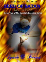 The Seed of Satan: Leah's Story Book Two of the Invisible Enemies Series