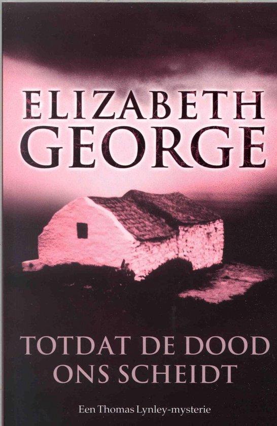 Inspecteur Lynley-Mysterie 1 - Totdat de dood ons scheidt - Elizabeth George |