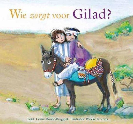 Wie zorgt voor Gilad? - Corine Boone-Bruggink |