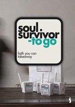 Soul survivor to go: faith you can