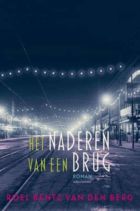 Het naderen van een brug - Roel Bentz van den Berg   Fthsonline.com