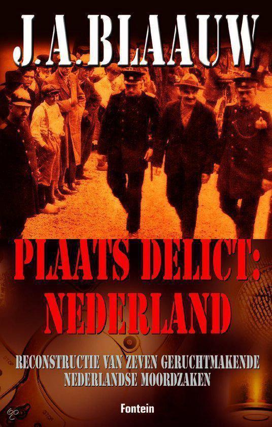 Plaats Delict: Nederland - J.A. Blaauw |