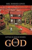 Boek cover Little is Much When God Is In It van Mrs. Barbara Jones
