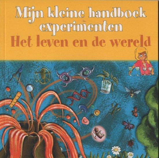 Mijn kleine handboek experimenten Het leven en de wereld - none | Readingchampions.org.uk