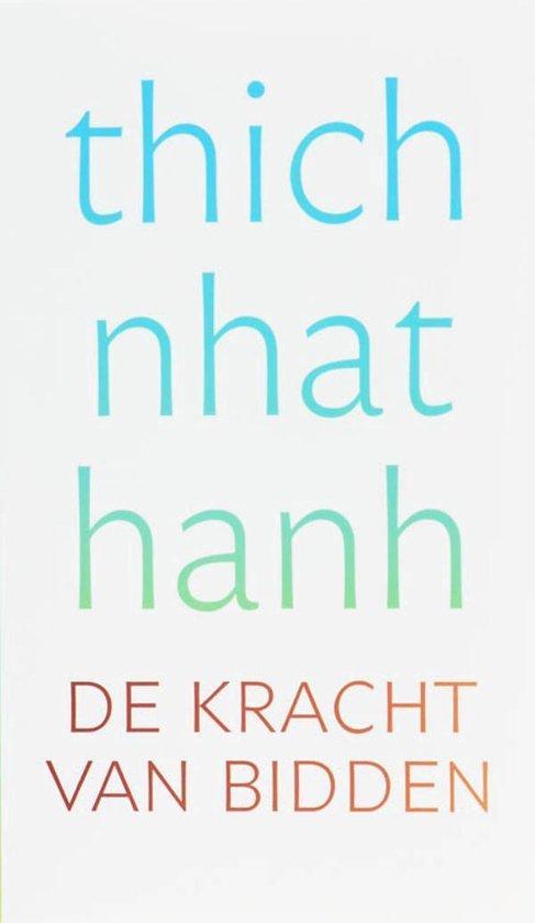 De kracht van bidden - Thich Nhat Hanh |