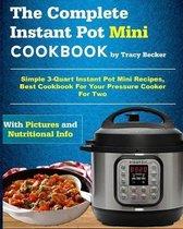 The Complete Instant Pot Mini Cookbook