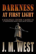 Darkness at First Light
