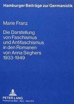 Die Darstellung Von Faschismus Und Antifaschismus in Den Romanen Von Anna Seghers 1933 Bis 1949