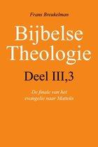 Bijbelse theologie / III-3 De finale van het evangelie naar Mattheus