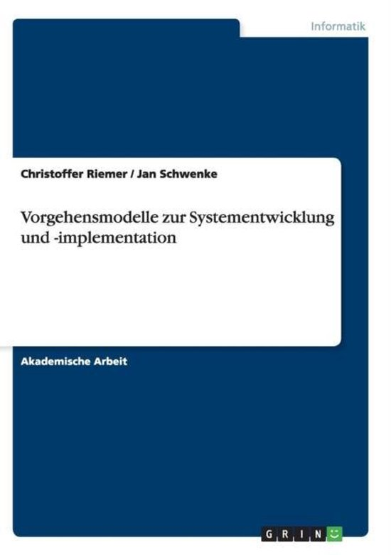 Vorgehensmodelle zur Systementwicklung und -implementation