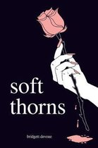 Boek cover Soft Thorns van Bridgett Devoue (Paperback)