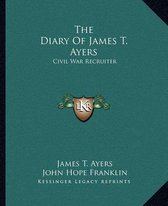 The Diary of James T. Ayers
