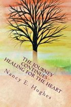 The Journey Continues . . . Healing for the Heart