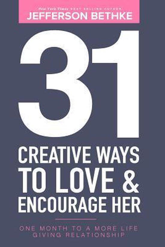 31 Creative Ways to Love & Encourage Her