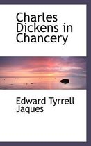 Charles Dickens in Chancery