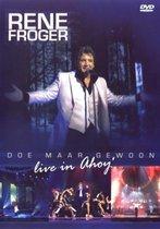 Rene Froger - Doe Maar Gewoon Live In Ahoy