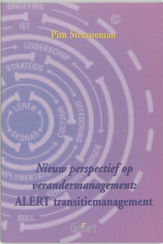 Nieuw Perspectief Op Verandermanagement: Alert Transitiemanagement - Pim Steerneman |