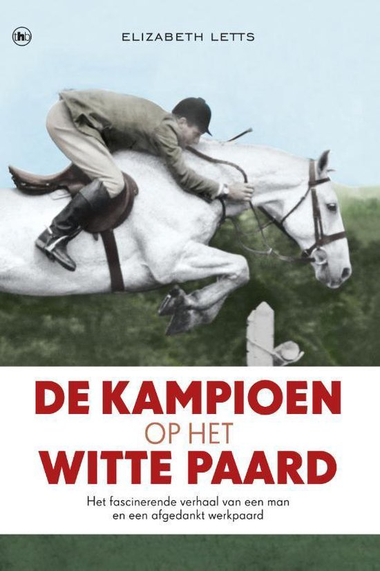 De kampioen op het witte paard - Elizabeth Letts pdf epub