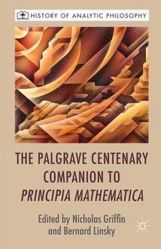The Palgrave Centenary Companion to Principia Mathematica