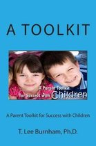A Parent Toolkit for Success with Children