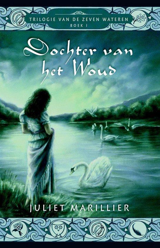 Zeven Wateren 1 - Dochter van het woud - Juliet Marillier |