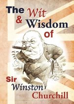 Wit and Wisdom of Churchill