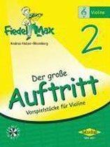 """Fiedel Max - """"Der große Auftritt"""" 2 - Vorspielstücke"""