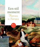 Een stil moment  -   Thomas a Kempis