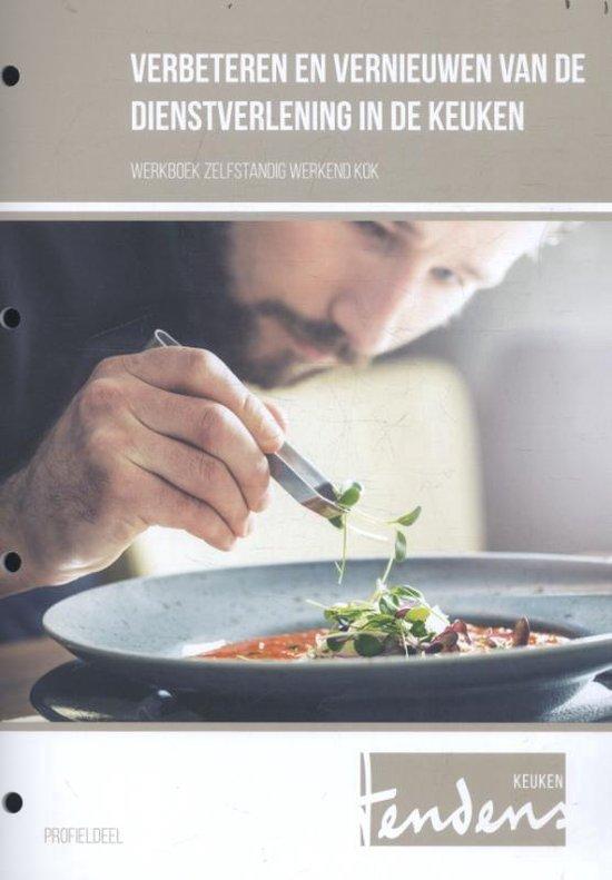 Tendens - Verbeteren en vernieuwen van de dienstverlening in de keuken werkboek zelfstandig werkend kok - Barend Bakkenes   Fthsonline.com