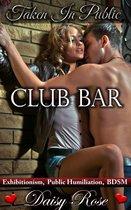 Taken In Public 6: Club Bar
