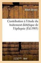 Contribution A l'Etude Du Traitement Dietetique de l'Epilepsie