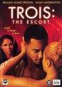 Trois - The Escort