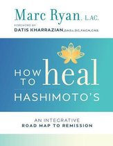 Boek cover How To Heal Hashimotos van Marc Ryan