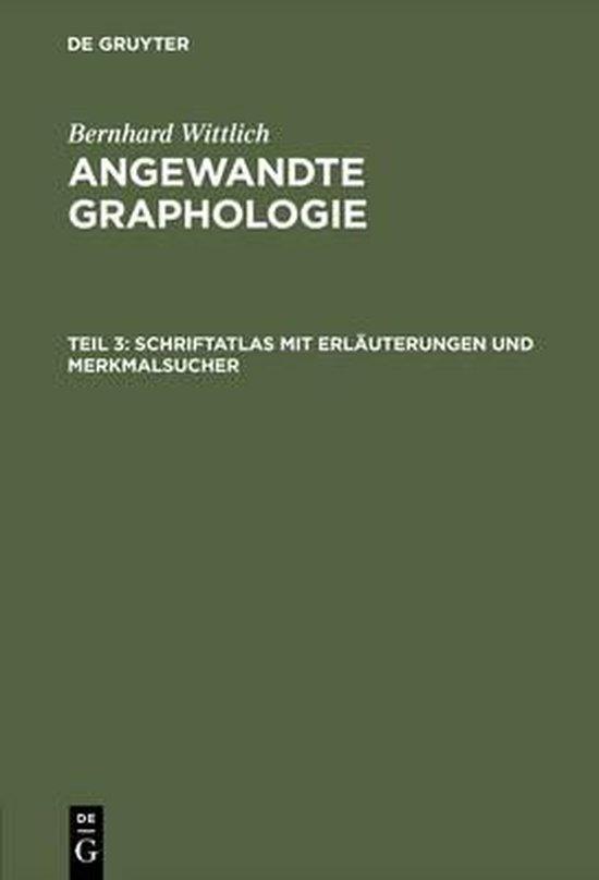 Angewandte Graphologie, Teil 3, Schriftatlas mit Erlauterungen und Merkmalsucher