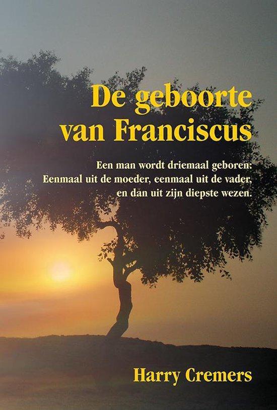 De geboorte van Franciscus - Harry Cremers | Fthsonline.com