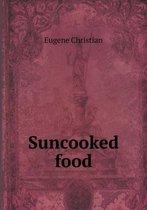 Suncooked Food