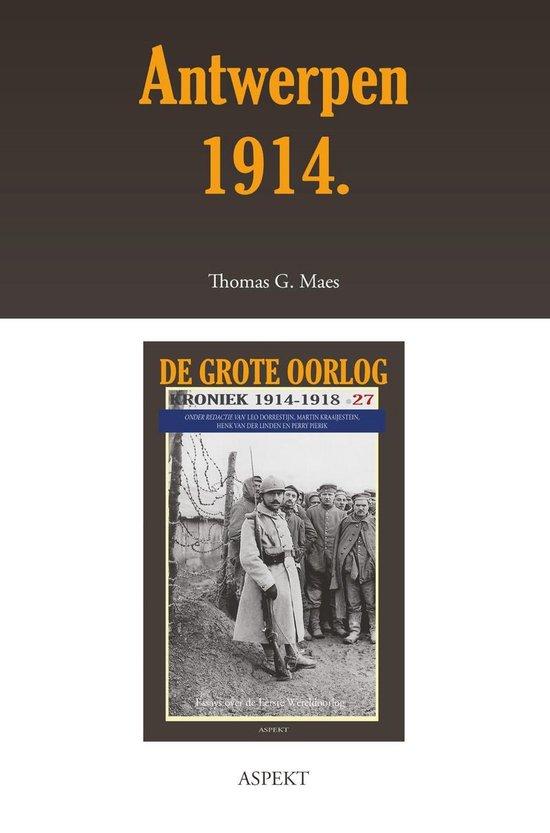 De grote oorlog, 1914-1918 2702 - Antwerpen 1914 - Thomas G. Maes |