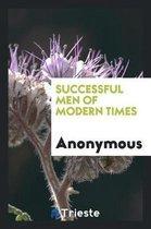 Successful Men of Modern Times