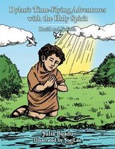 Dylan'S Time-Flying Adventures with the Holy Spirit